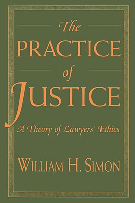 The Practice of Justice By Simon, William H.