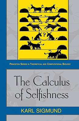 The Calculus of Selfishness By Sigmund, Karl
