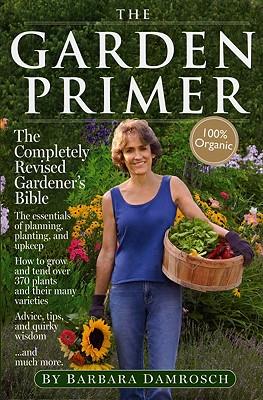 The Garden Primer By Damrosch, Barbara/ Funk, Linda Heppes (ILT)/ Maher, Ray (ILT)/ Bolt, Carol (ILT)